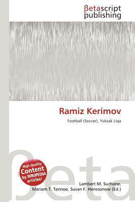 Ramiz Kerimov written by Lambert M. Surhone