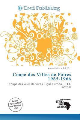 Coupe Des Villes de Foires 1965-1966 written by Aaron Philippe Toll