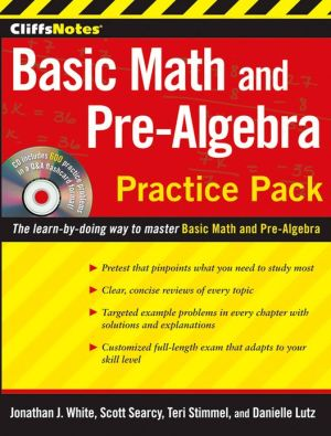CliffsNotes Basic Math and Pre-Algebra Practice Pack book written by Jonathan J. White