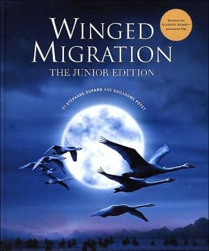 Winged Migration: The Junior Edition book written by Stephane Durand, Guillaume Poyet