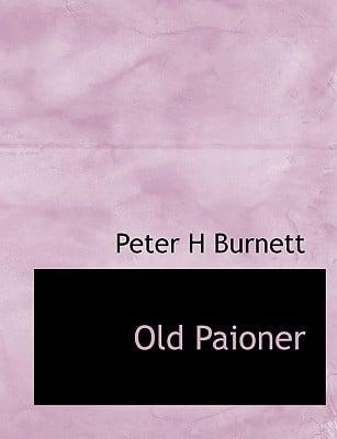 Old Paioner book written by Burnett, Peter H.