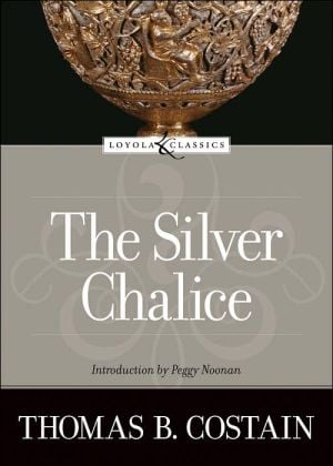 Silver Chalice book written by Thomas B. Costain