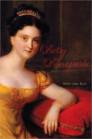 Betsy Bonaparte book written by Helen J. Burn