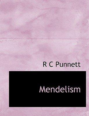 Mendelism book written by Punnett, R. C.