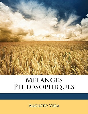 Mlanges Philosophiques book written by Vera, Augusto