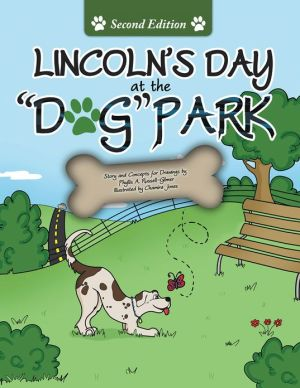 Lincoln's Day At The Dog Park Second Edition (PagePerfect NOOK Book) book written by Phyllis A. Russell-Gilmer