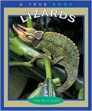Lizards book written by Trudi Strain Trueit
