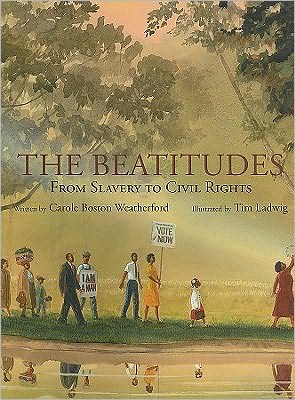 The Beatitudes: From Slavery to Civil Rights book written by Carole Boston Weatherford