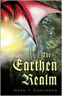 The Earthen Realm book written by Mark T Edmonson