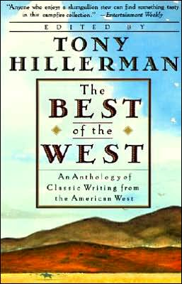 The Best of the West: An Anthology of Classic Writing from the American West written by Tony Hillerman