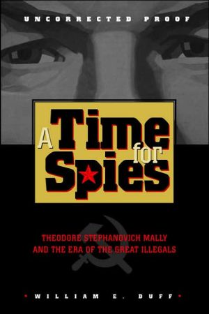 A Time For Spies book written by William E. Duff