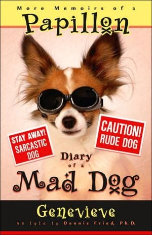 More Memoirs of a Papillon: Diary of a Mad Dog book written by Genevieve