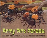 Army Ant Parade book written by April Pulley Sayre