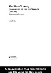 The rise of literary journalism in the eighteenth century written by Iona Italia