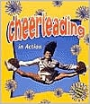 Cheerleading in Action book written by John Crossingham