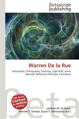 Warren de La Rue written by Lambert M. Surhone