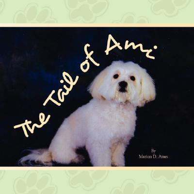 The Tail of Ami written by Ames, Marion D.