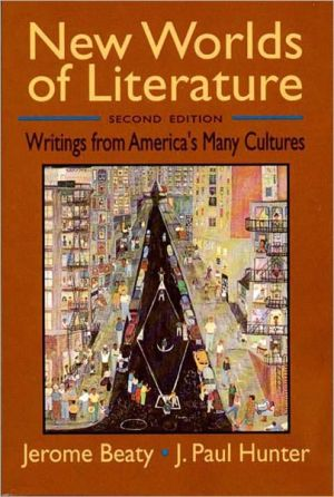 New Worlds of Literature: Writings from America's Many Cultures book written by Jerome Beaty