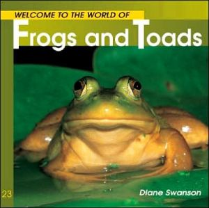 Frogs and Toads book written by Diane Swanson