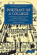 Portrait of a College: A History of the College of Saint John the Evangelist in Cambridge (C... written by Edward Miller