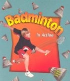 Badminton in Action book written by Bobbie Kalman