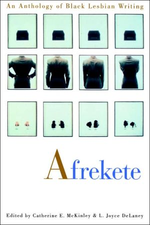 Afrekete: An Anthology of Black Lesbian Writing book written by Catherine E. McKinley