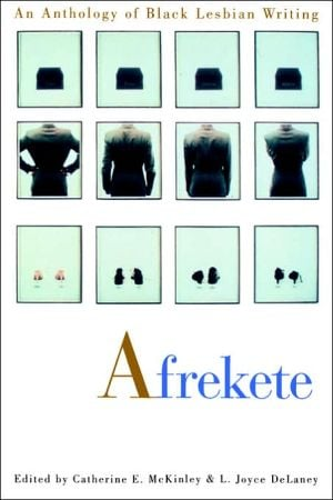 Afrekete: An Anthology of Black Lesbian Writing written by Catherine E. McKinley