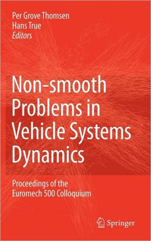 Non-smooth Problems in Vehicle Systems Dynamics: Proceedings of the Euromech 500 Colloquium book written by Per Grove Thomsen