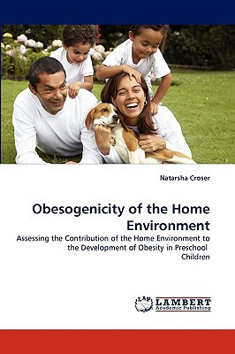 Obesogenicity of the Home Environment written by Croser, Natarsha