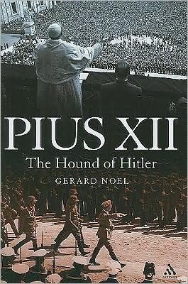 Pius XII: The Hound of Hitler book written by Gerard Noel