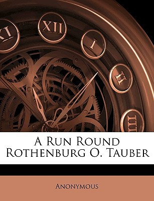A Run Round Rothenburg O. Tauber book written by Anonymous