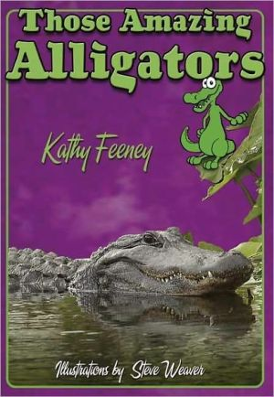 Those Amazing Alligators book written by Kathy Feeney