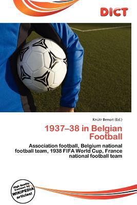 1937-38 in Belgian Football written by Kn Tr Benoit