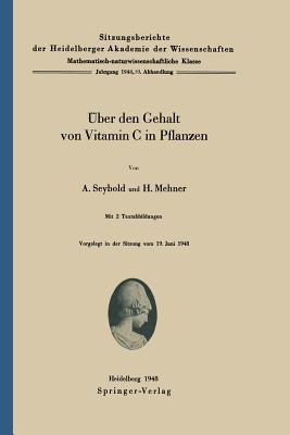 Aoeber Den Gehalt Von Vitamin C in Pflanzen. written by A. Seybold