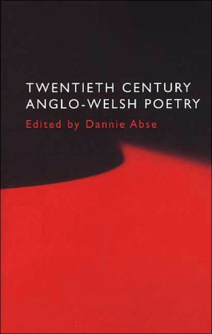 Twentieth Century Anglo-Welsh Poetry book written by Dannie Abse