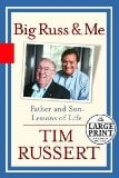Big Russ and Me: Father and Son - Lessons of Life book written by Tim Russert