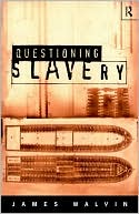 Questioning Slavery book written by James Walvin