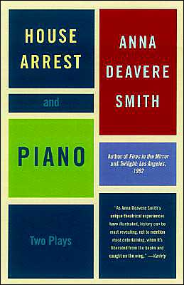 House Arrest and Piano: Two Plays book written by Anna Deavere Smith