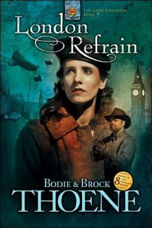 London Refrain (Zion Covenant Series #7) book written by Bodie Thoene