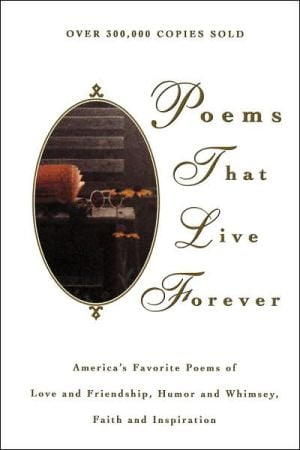 Poems That Live Forever book written by Hazel Felleman