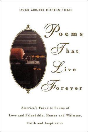 Poems That Live Forever book written by Hazel Felleman