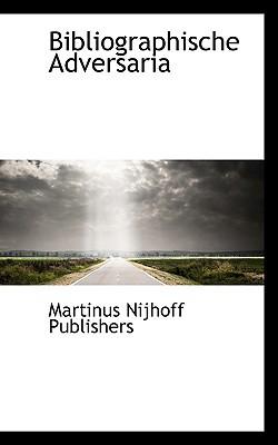 Bibliographische Adversaria book written by Publishers, Martinus Nijhoff