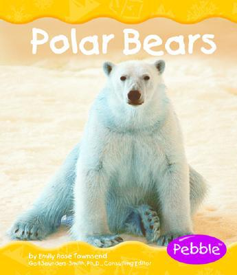 Polar Animals: Polar Bears book written by Emily Rose Townsend