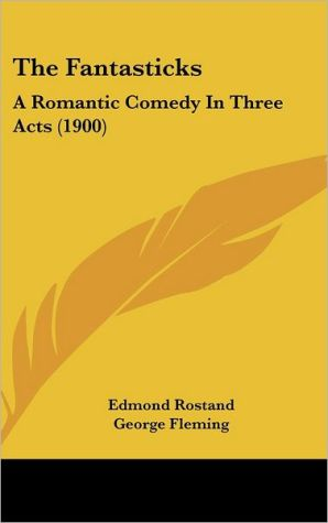 The Fantasticks book written by Edmond Rostand