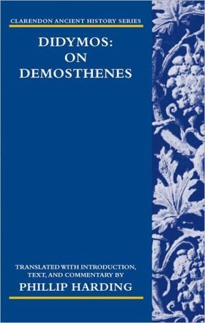 Didymos: On Demosthenes book written by Phillip Harding