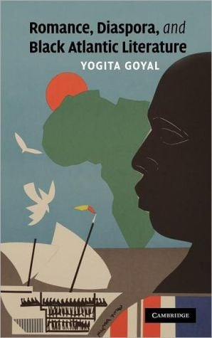 Romance, Diaspora, and Black Atlantic Literature book written by Yogita Goyal