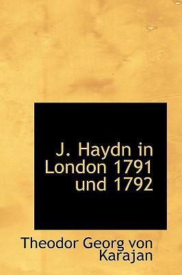 J. Haydn in London 1791 Und 1792 book written by Georg Von Karajan, Theodor