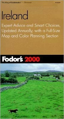 Ireland 2000 : Expert Advice and Smart Choices, Completely Updated Every Year, Plus a Full Size Color Map written by Inc. Staff Fodor's Travel Publications