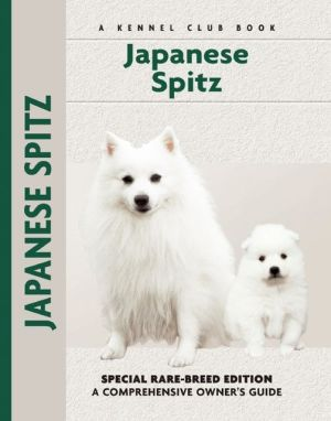 Japanese Spitz (Kennel Club Dog Breed Series) written by Michael P. Rule