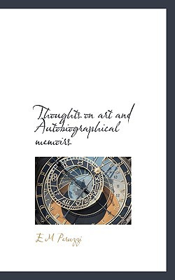Thoughts on Art and Autobiographical Memoirs book written by Peruzzi, E. M.